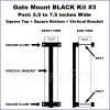 Gate Mount - BLACK -  Kit #3 - POST - SQUARE TOP & BOTTOM - 5.5 to 7.5 INCH