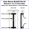 Gate Mount - BLACK -  Kit #4 - BALUSTERS - 0.5 to 2 INCH