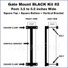 Gate Mount - BLACK -  Kit #2 - POST - SQUARE TOP & BOTTOM - 3.5 to 5.5 INCH