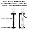 Gate Mount - BLACK -  Kit #5 - POST - ROUND TOP & SQUARE BOTTOM - 2 to 3.5 INCH