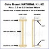 Gate Mount - NATURAL -  Kit #2 - POST - SQUARE TOP & BOTTOM - 3.5 to 5.5 INCH