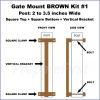Gate Mount - BROWN -  Kit #1 - POST - SQUARE TOP & BOTTOM - 2 to 3.5 INCH
