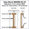 Gate Mount - BROWN -  Kit #4 - BALUSTERS - 0.5 to 2 INCH